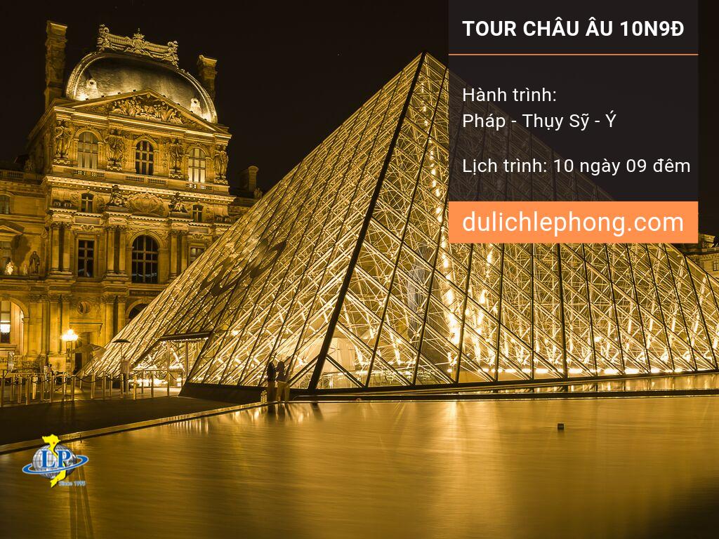 [ TẾT 2020 ] Tour du lịch Châu Âu 10 ngày 9 đêm - Tour 3 nước - Pháp - Thụy Sỹ - Ý - Du lịch Châu Âu Lê Phong