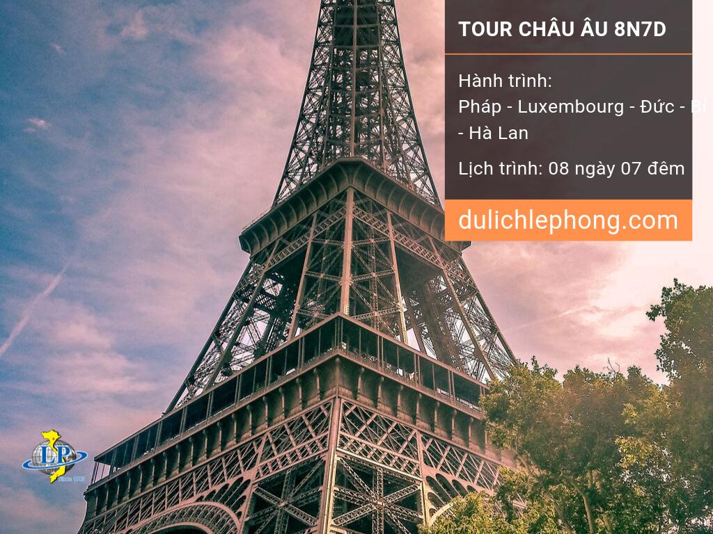 [ TOUR TẾT 2020 ] Tour du lịch Châu Âu 8 ngày 7 đêm - Tour 5 nước Pháp - Luxembourg - Đức - Bỉ - Hà Lan - Du lịch Châu Âu Lê Phong