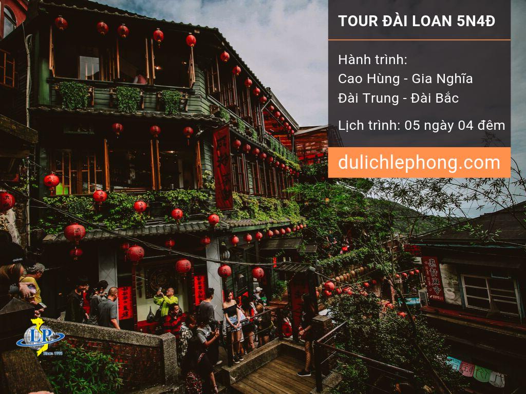 [ DU XUÂN 2020 ] Tour du lịch Đài Loan 5 ngày 4 đêm - Cao Hùng - Gia Nghĩa - Đài Trung - Đài Bắc - Du lịch Đài Loan Lê Phong