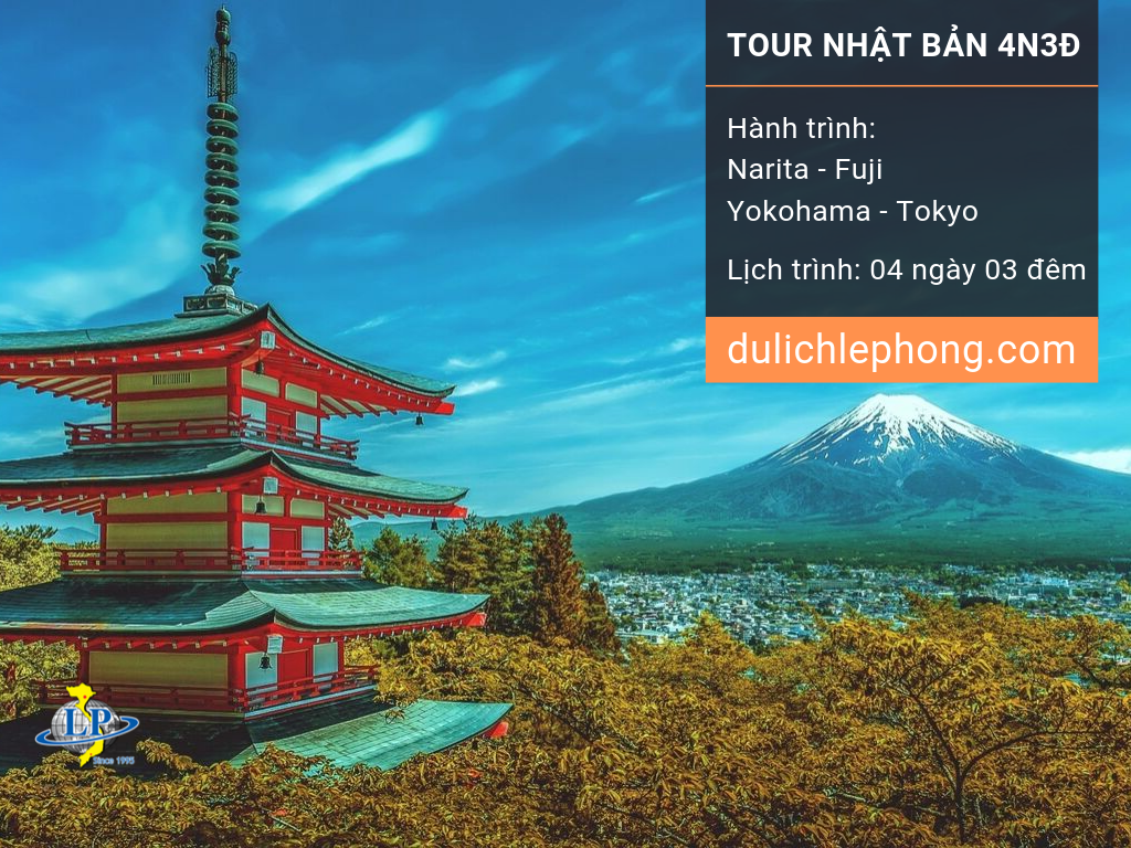 [ TẾT 2020 ] Tour du lịch Nhật Bản 4 ngày 3 đêm - Narita - Fuji - Yokohama - Tokyo - Du lịch Nhật Bản Lê Phong