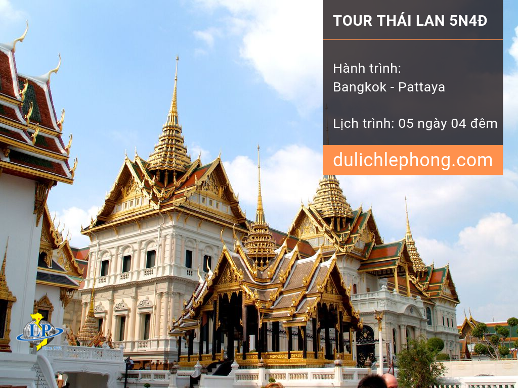 [ XUÂN CANH TÝ ] Tour du lịch Thái Lan 5 ngày 4 đêm - Bangkok - Pattaya - Du lịch Thái Lan Lê Phong