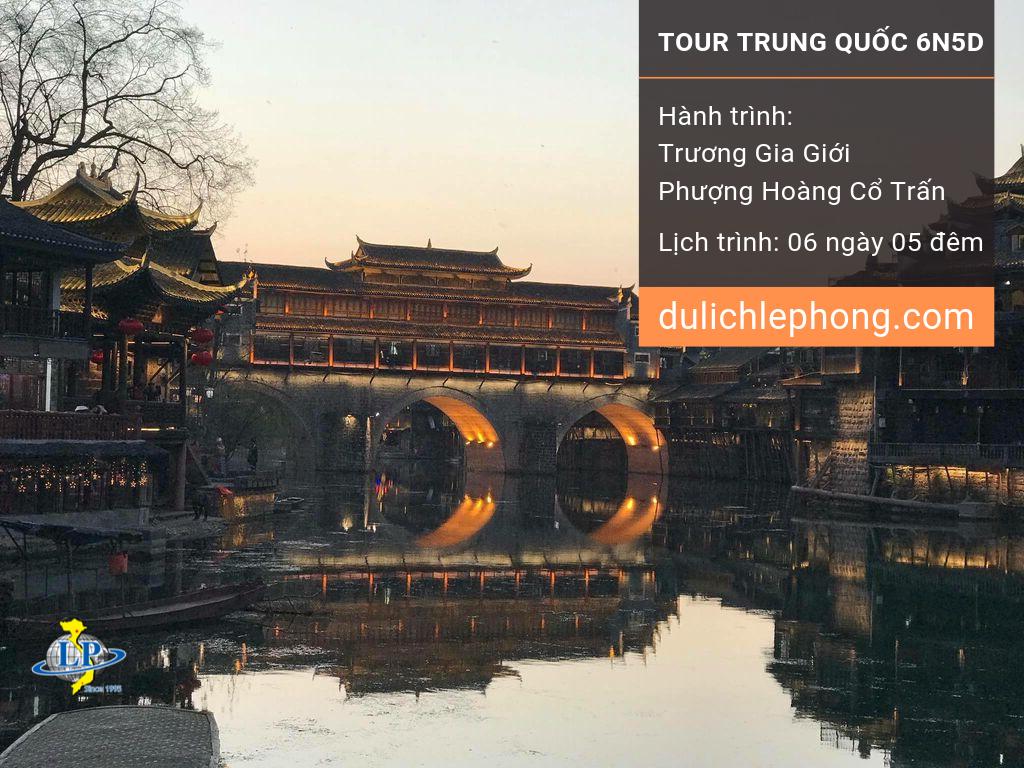 [TẾT 2020 ] Tour du lịch Trung Quốc 6 ngày 5 đêm - Trương Gia Giới – Phượng Hoàng Cổ Trấn - Du lịch Trung Quốc Lê Phong