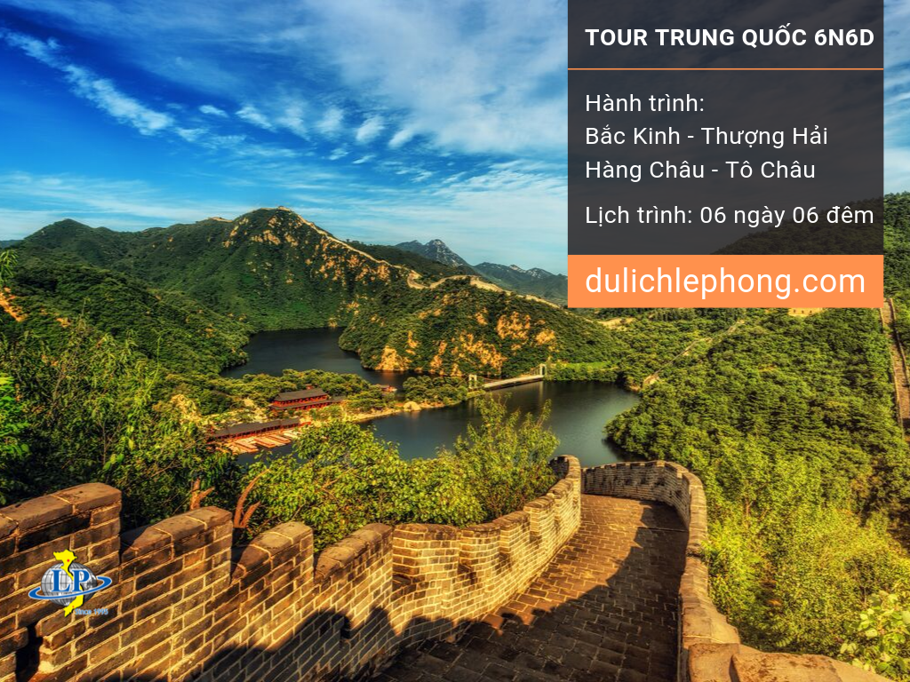[ XUÂN CANH TÝ ] Tour du lịch Trung Quốc 6 ngày 6 đêm - Bắc Kinh - Thượng Hải - Hàng Châu - Tô Châu - Du lịch Trung Quốc Lê Phong