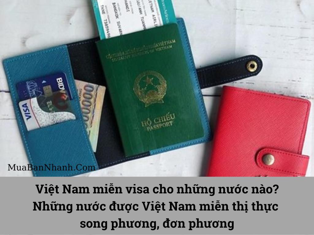 Việt Nam miễn visa cho những nước nào? Những nước được Việt Nam miễn thị thực song phương, đơn phương
