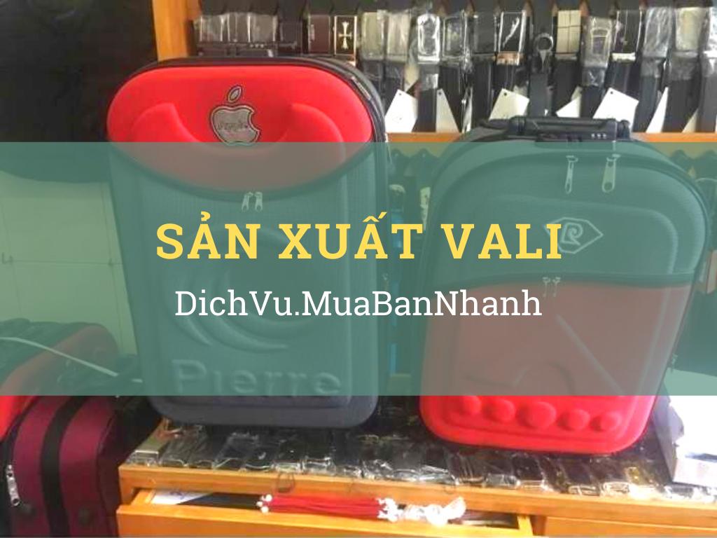 Top công ty, xưởng sản xuất vali kéo nguồn hàng sỉ cho cao điểm mùa Tết, hè, du lịch, du học trên MuaBanNhanh