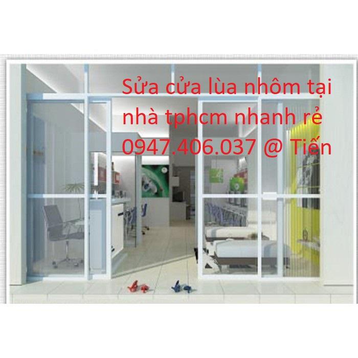 Thợ Sửa Cửa Lùa Nhôm Kính Quận Bình Thạnh 0947.406.037