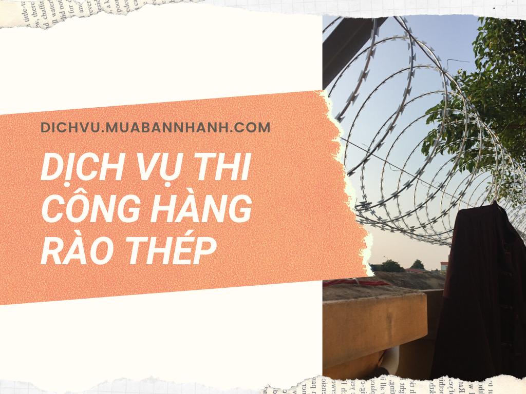 Tại sao nên lựa chọn đối tác thi công hàng rào dây thép gai MuaBanNhanh?