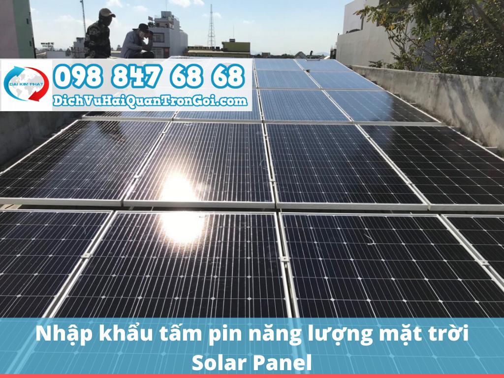 Nhập khẩu tấm pin năng lượng mặt trời Solar Panel