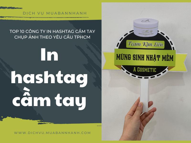 Top 10 công ty in hashtag cầm tay chụp ảnh theo yêu cầu TPHCM