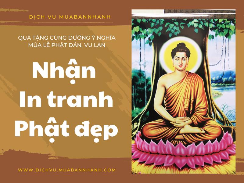Nhận in tranh Phật đẹp - quà tặng cúng dường ý nghĩa mùa lễ Phật Đản, Vu Lan