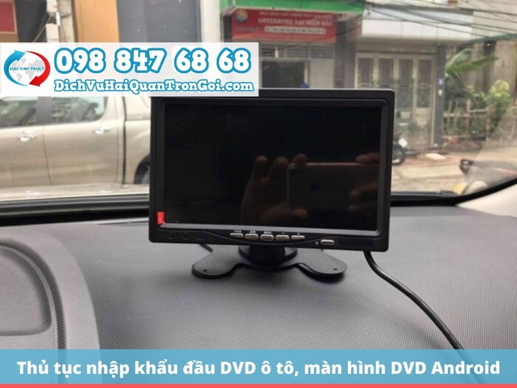 Nhập khẩu đầu DVD ô tô, màn hình DVD Android ô tô