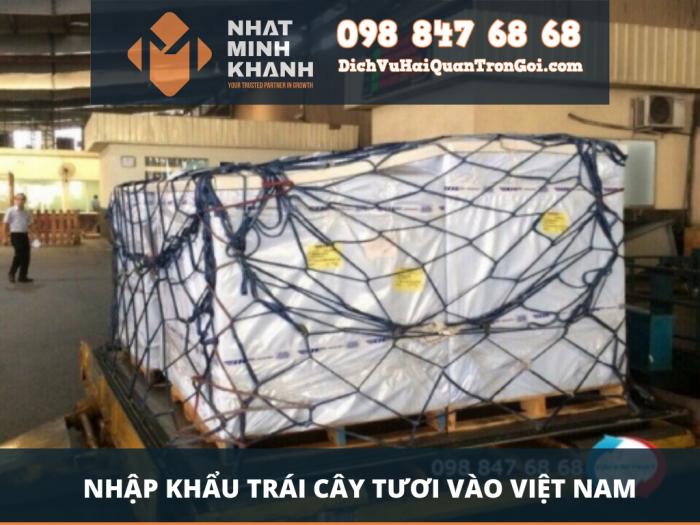 Nhập khẩu trái cây tươi vào Việt Nam
