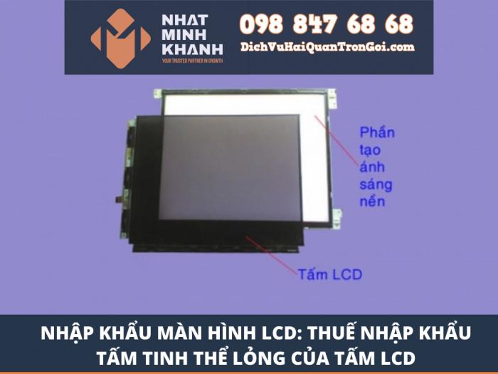 Nhập khẩu màn hình LCD: Thuế nhập khẩu tấm tinh thể lỏng của tấm LCD