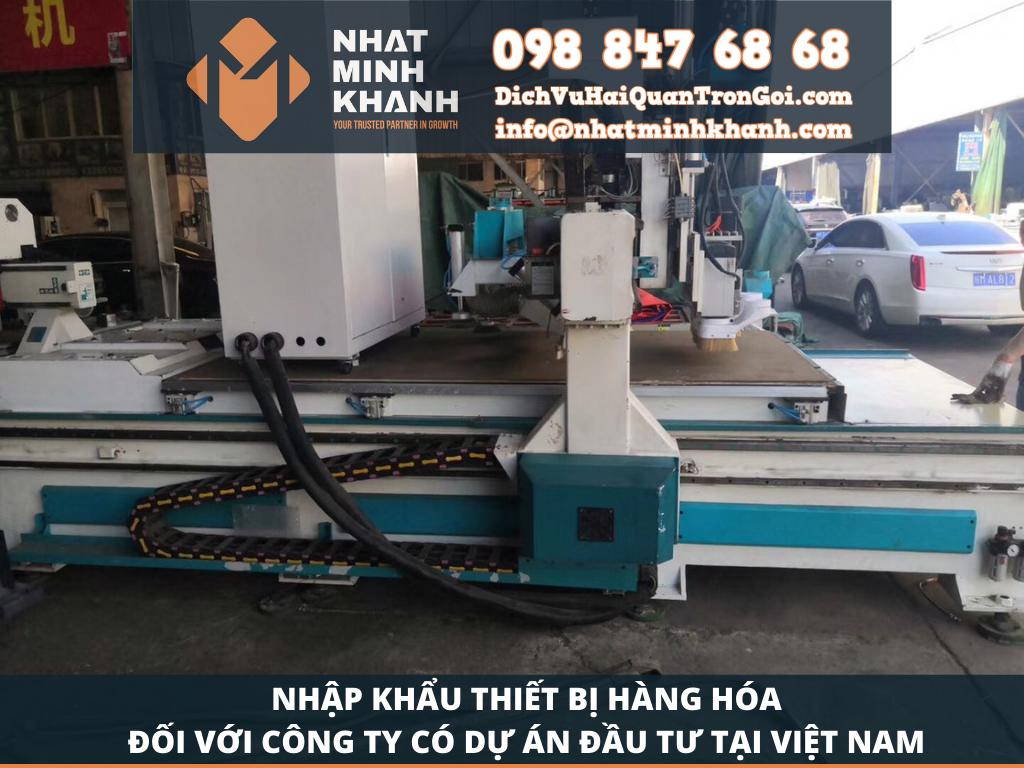 Nhập nhập khẩu hàng hóa thiết bị đối với công ty có dự án đầu tư tại Việt Nam
