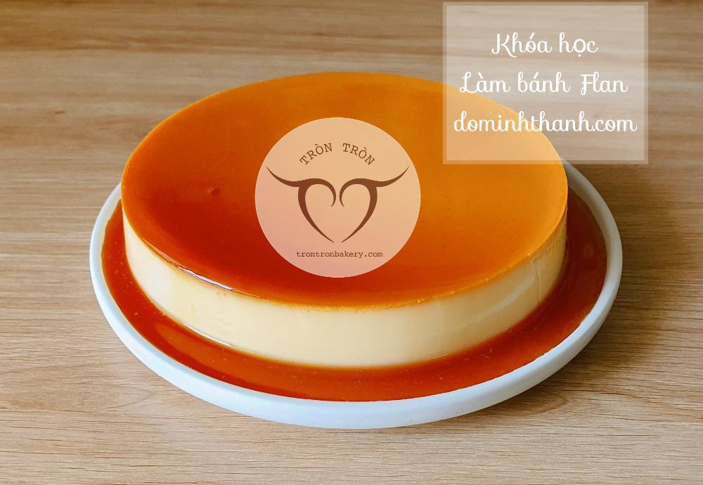 Khóa học làm bánh online - Làm bánh Flan - Tròn Tròn Bakery
