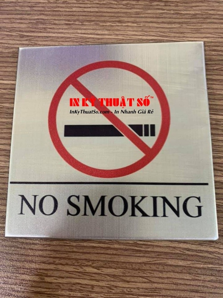 Biển No Smoking Inox - Làm bảng Inox ăn mòn - Inox 304 chất lượng cao | In Kỹ Thuật Số Since 2006